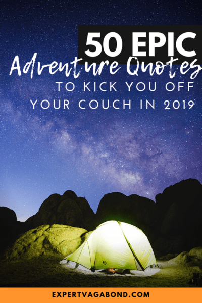 50 epic adventure quotes to kick you off your couch! Feel free to pin these free adventure quote images for yourself.