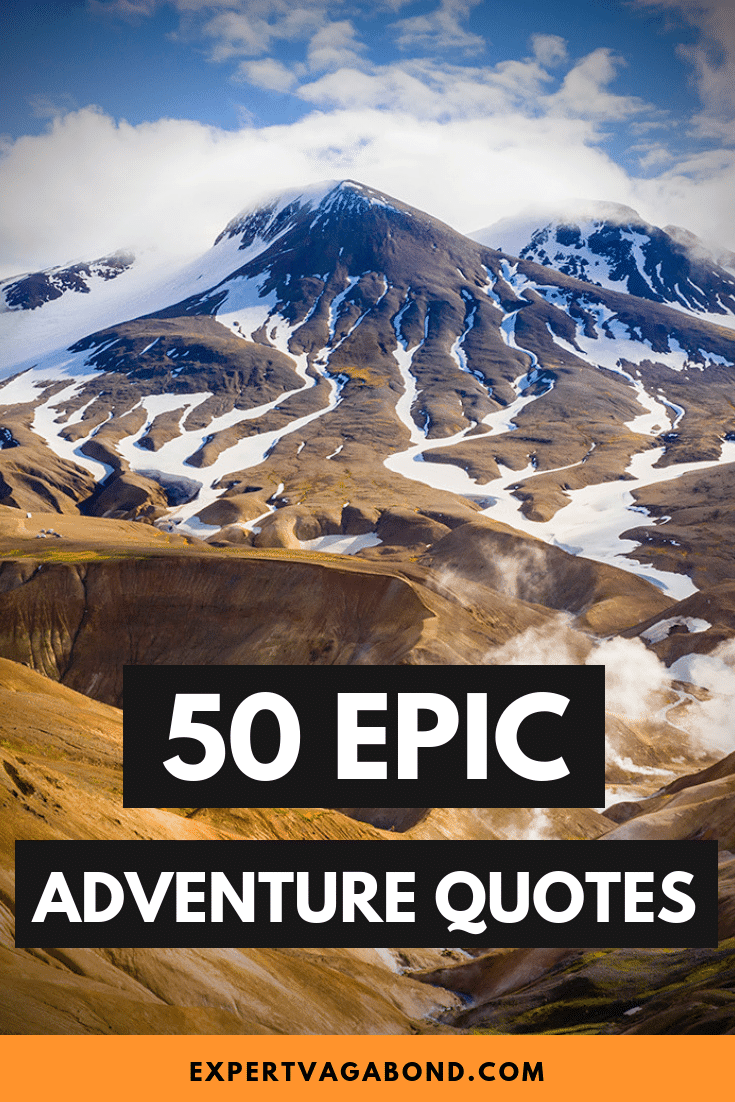50 Epic Adventure Quotes To Kick You Off Your Couch In 2019! More at ExpertVagabond.com