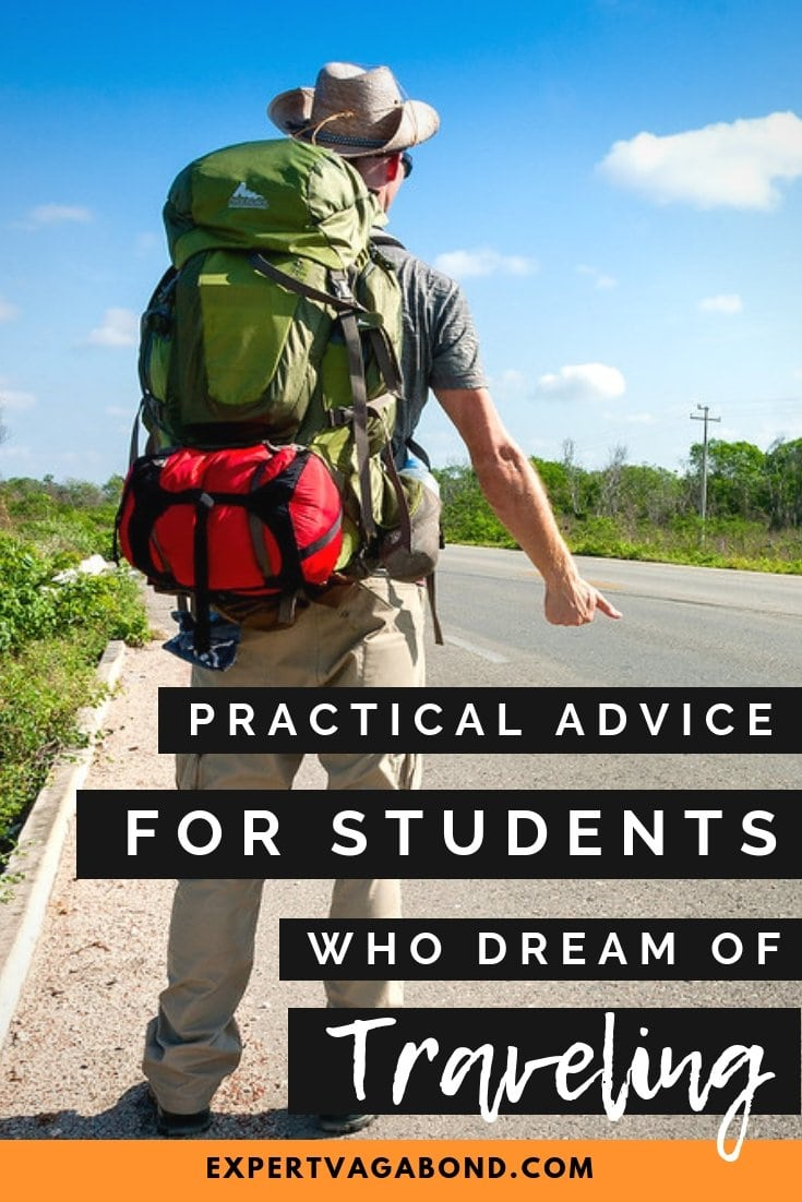 Practical Advice For Students Who Dream Of Traveling The World. More at ExpertVagabond.com