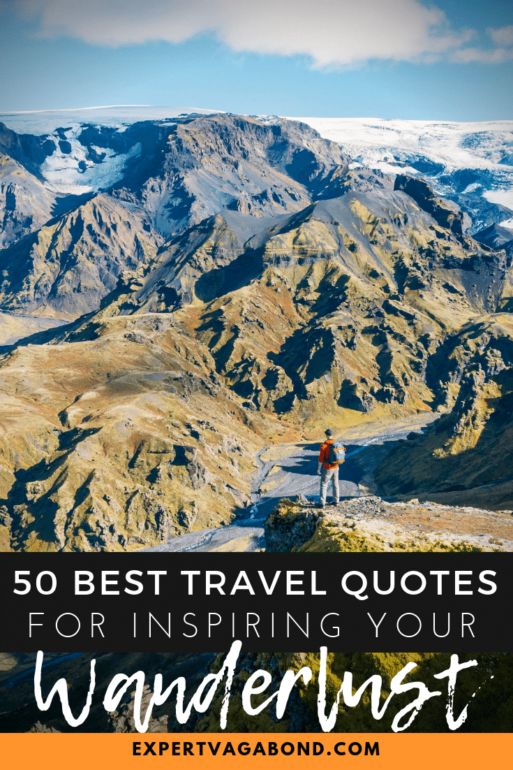 75 Best Travel Quotes Of All Time Wanderlust Inspiration