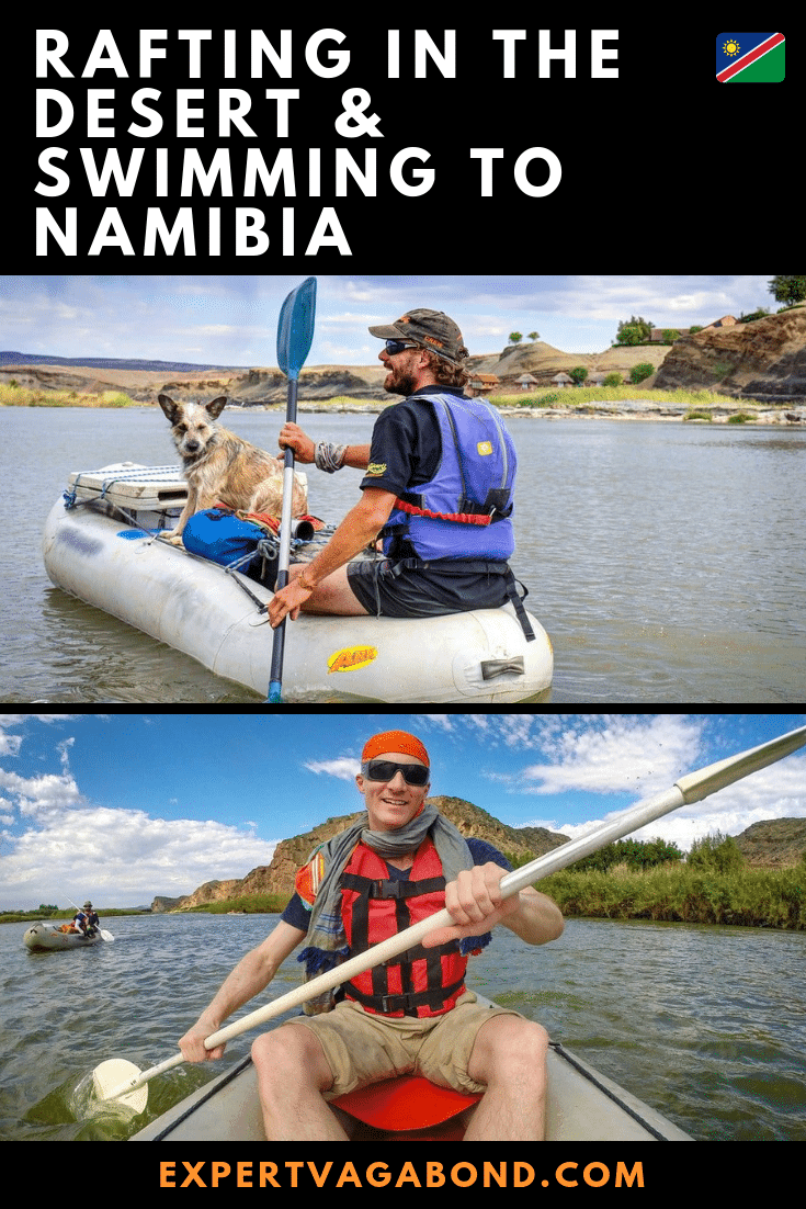 Rafting In The Desert & Swimming To Namibia! More at ExpertVagabond.com