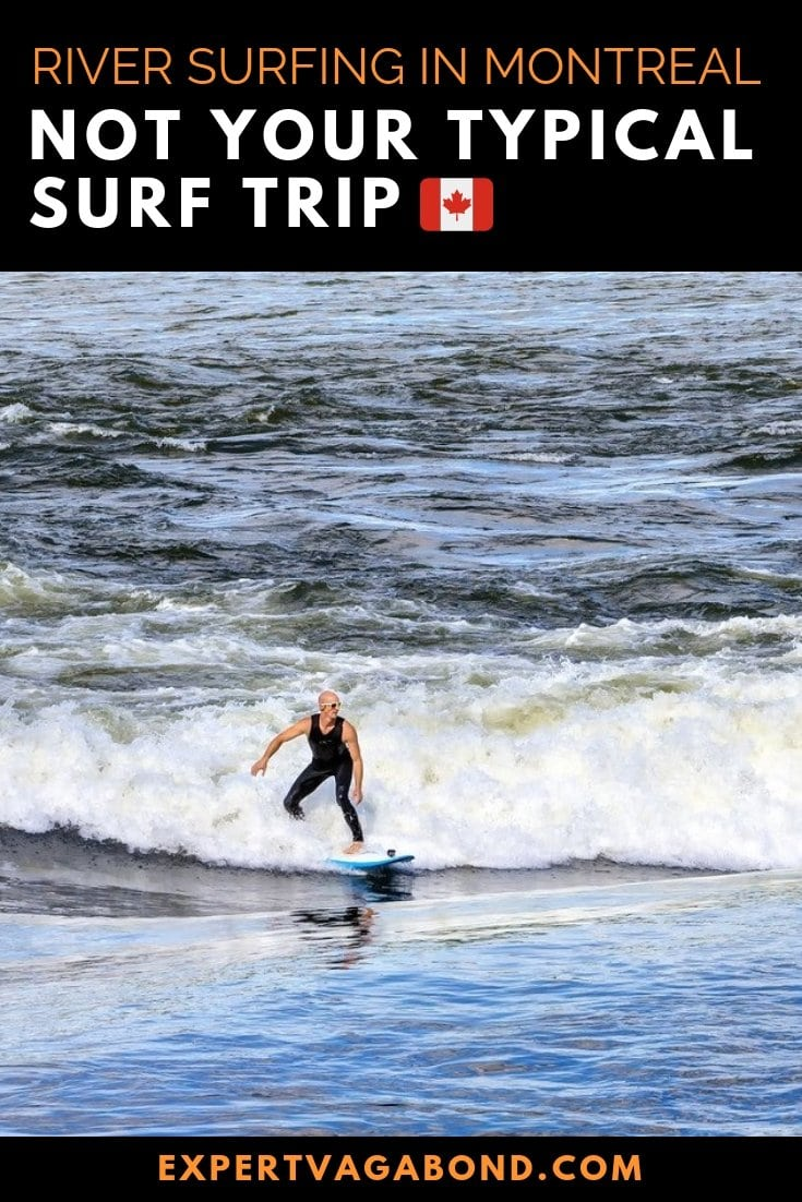 When you think of Canada, does surfing come to mind? In the city of Montreal it's possible to surf perpetual waves on the mighty Saint Lawrence River. More at ExpertVagabond.com