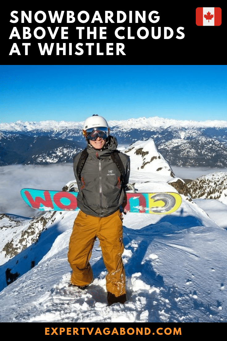 Snowboarding Above The Clouds At Whistler! More at ExpertVagabond.com