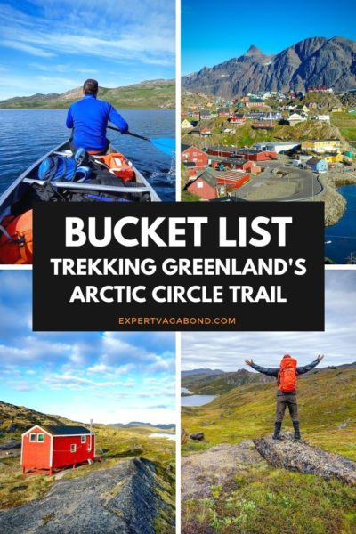 Trekking The Arctic Circle Trail In Greenland. Hiking tips and travel guide.