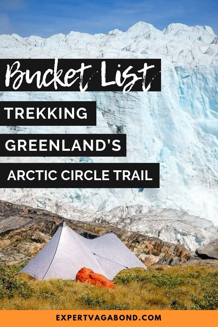 Trekking The Arctic Circle Trail In Greenland. This was one of the most epic adventures i've ever taken! More at ExpertVagabond.com