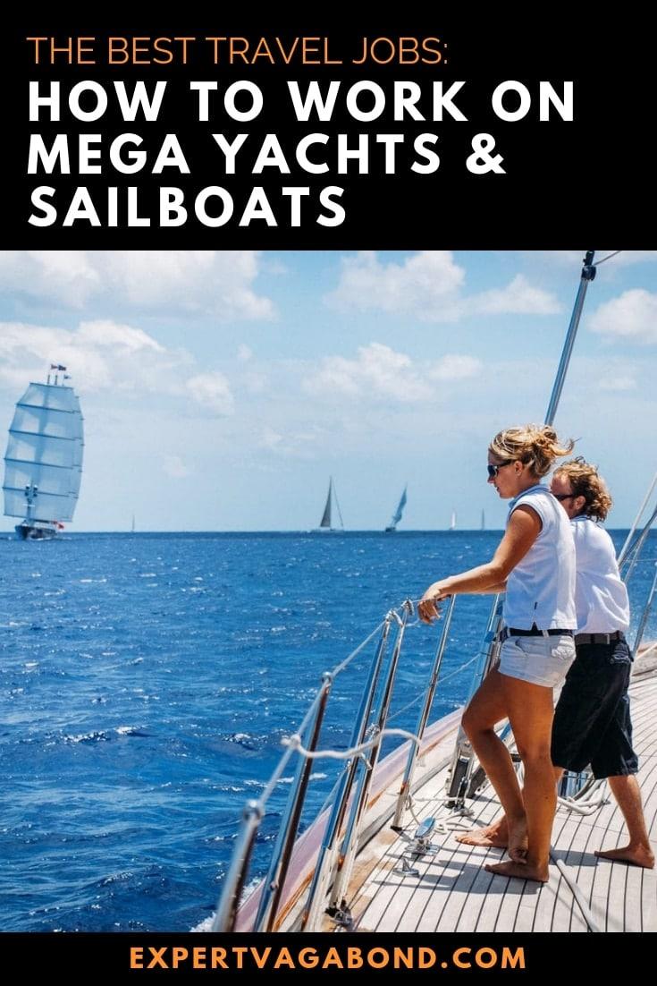 Unique Travel Jobs: Working On Mega Yachts & Sailboats! More at ExpertVagabond.com