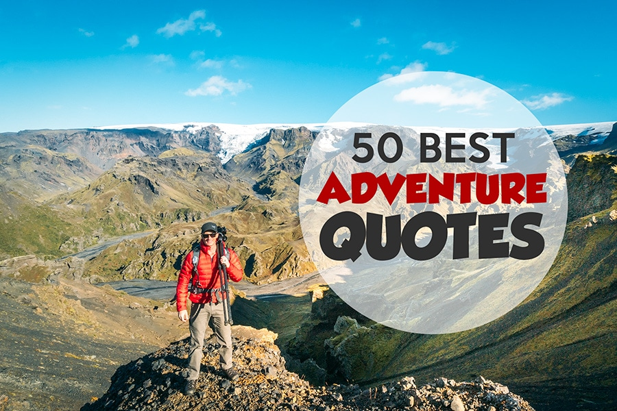 51d21e0d5 50 Epic Adventure Quotes To Kick You Off Your Couch • Expert Vagabond