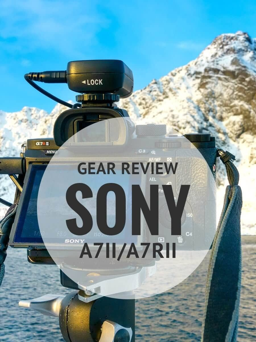 Sony A7 (A7R II) Camera: Travel Photography Dream • Expert