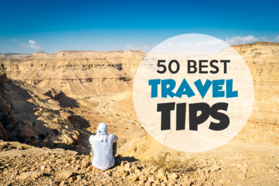 My 50 Best Travel Tips After 9 Years Traveling The World