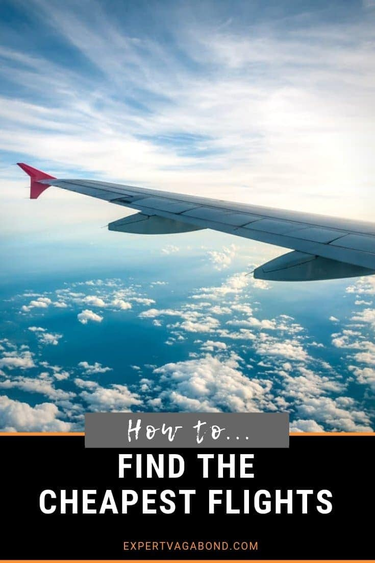 How To Find Cheap Flights. More at ExpertVagabond.com