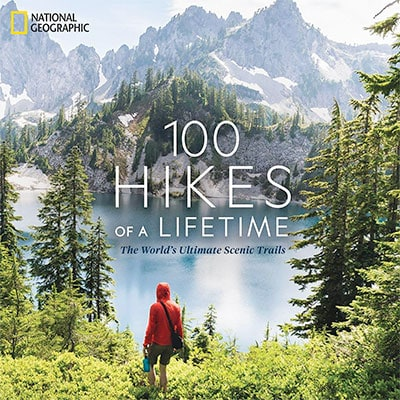 100 Hikes Of a Lifetime Book