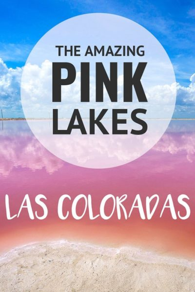 Visiting the Las Coloradas Pink Lakes in Mexico