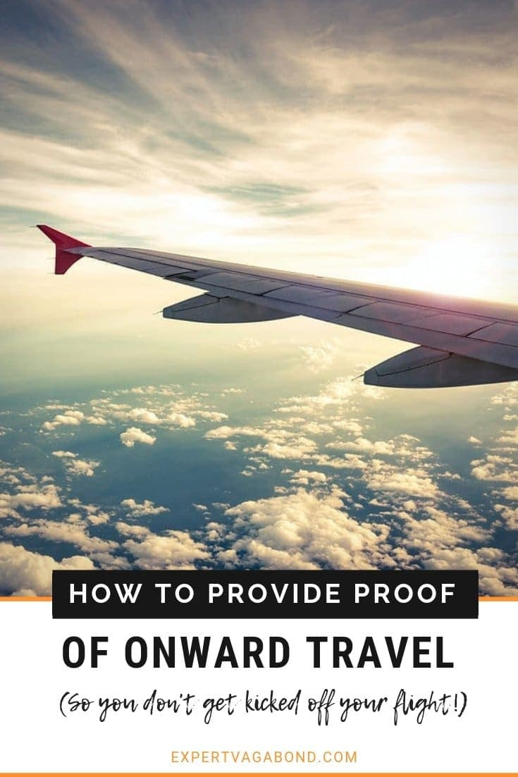 Tips for how to provide proof of onward travel when flying on a one-way ticket. More at ExpertVagabond.com