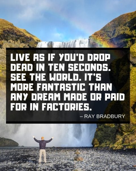 Ray Bradbury Travel Saying