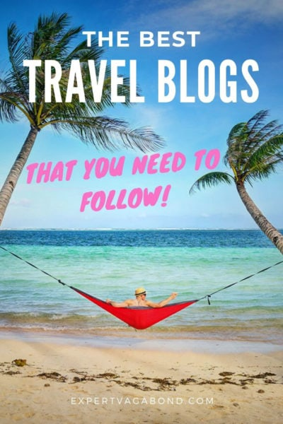 My favorite travel blogs that you need to follow!
