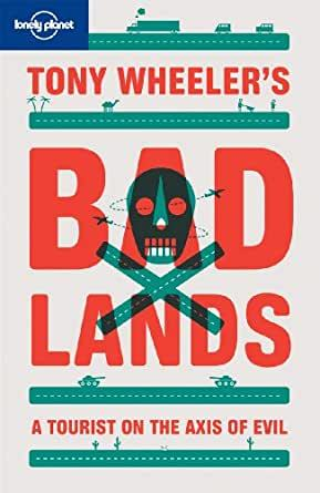 Best Travel Books: Bad Lands: A Tourist On The Axis Of Evil