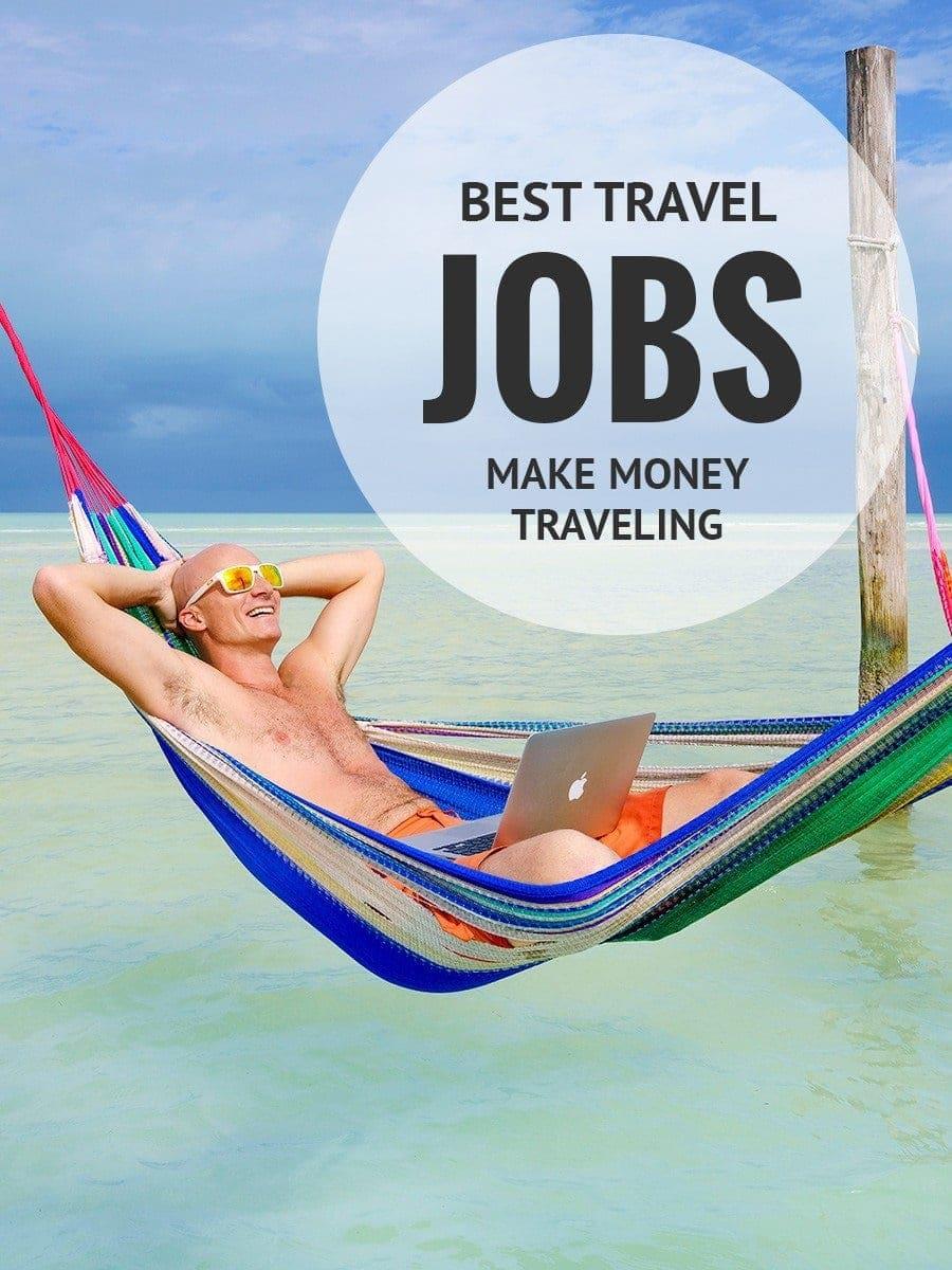 33 Best Travel Jobs To Make Money Traveling • Expert Vagabond