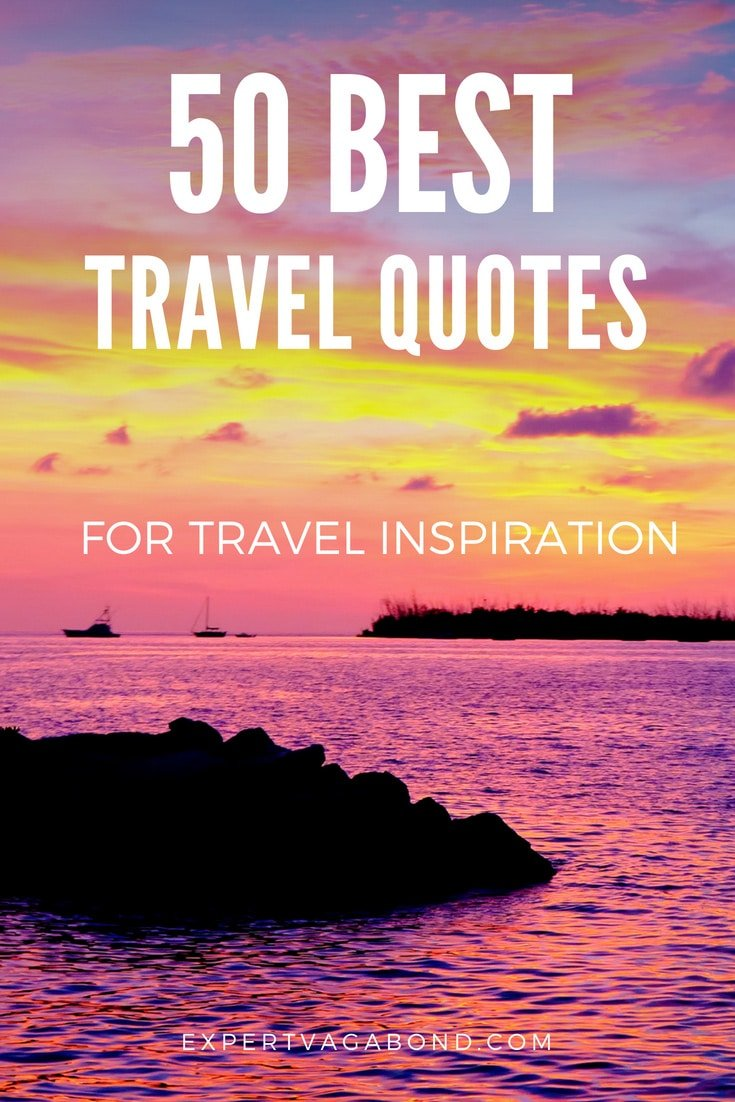 50 Best Travel Quotes Of All Time Get Inspired With These Sayings From Famous Travelers