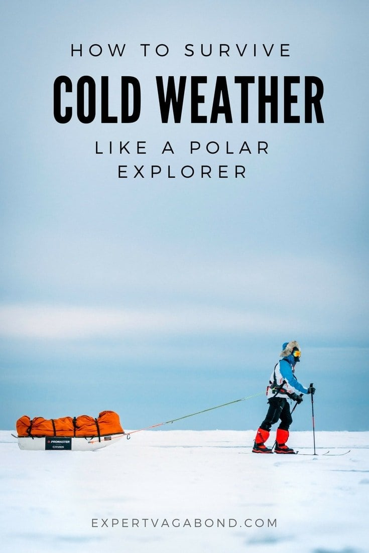 How To Survive Cold Weather Like A Polar Explorer. More at ExpertVagabond.com